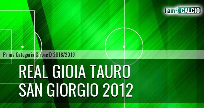 Real Gioia Tauro - San Giorgio 2012