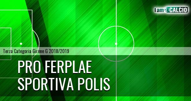 Pro Ferplae - Sportiva Polis