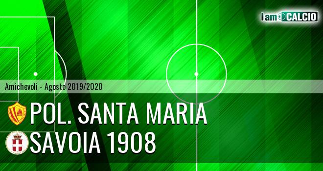 Pol. Santa Maria - Savoia 1908 0-2. Cronaca Diretta 22/08/2019