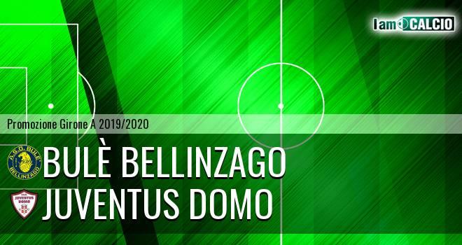 Bulè Bellinzago - Juventus Domo
