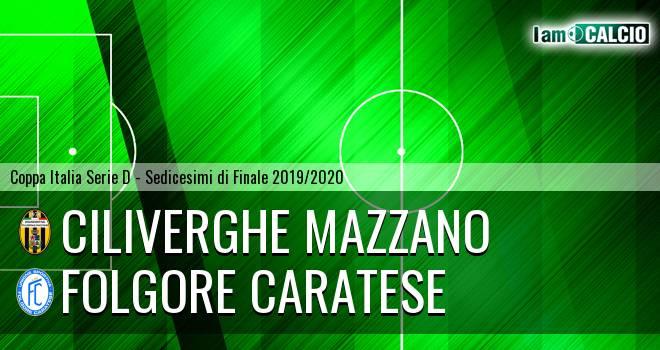 Ciliverghe Mazzano - Folgore Caratese