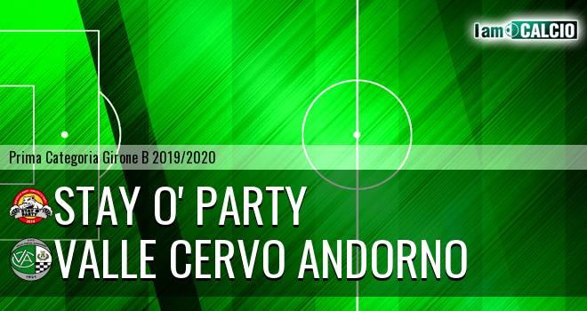 Stay O' Party - Valle Cervo Andorno