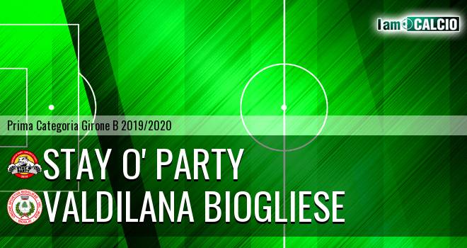 Stay O' Party - Valdilana Biogliese