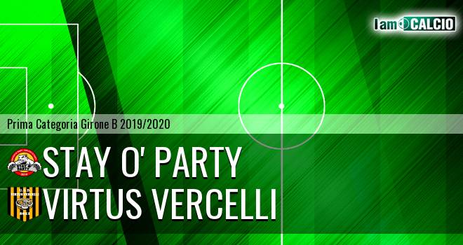 Stay O' Party - Virtus Vercelli