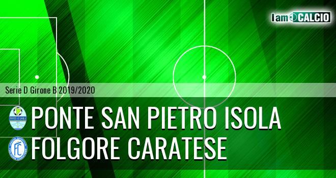 Ponte San Pietro - Folgore Caratese