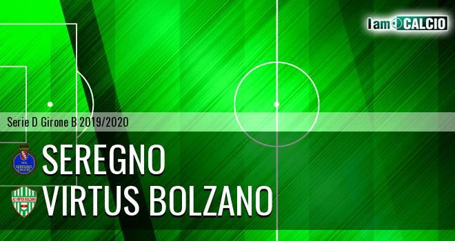 Seregno - Virtus Bolzano