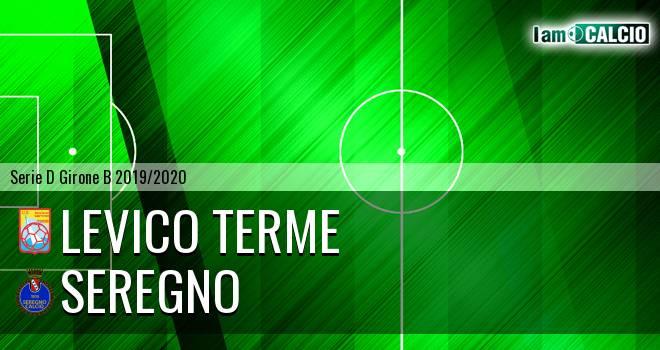 Levico Terme - Seregno