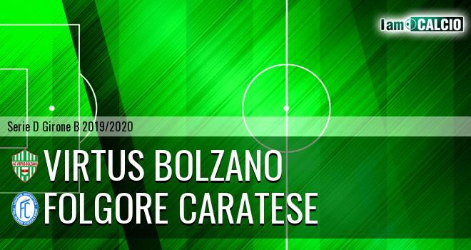 Virtus Bolzano - Folgore Caratese