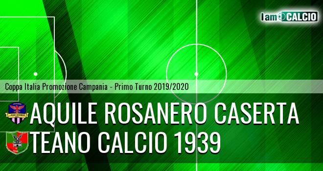 Teano Calcio 1939 - Aquile Rosanero Caserta