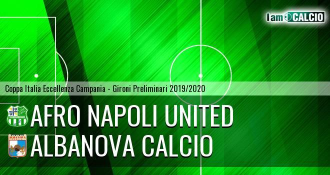 Afro Napoli United - Albanova Calcio