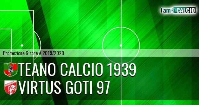 Teano Calcio 1939 - Virtus Goti 97