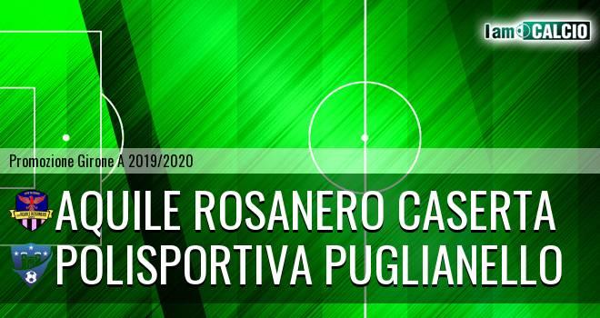 Aquile Rosanero Caserta - Polisportiva Puglianello
