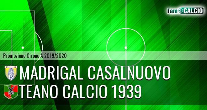 Madrigal Casalnuovo - Teano Calcio 1939