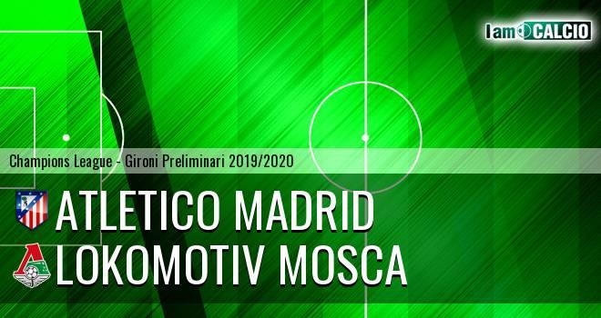 Atletico Madrid - Lokomotiv Mosca