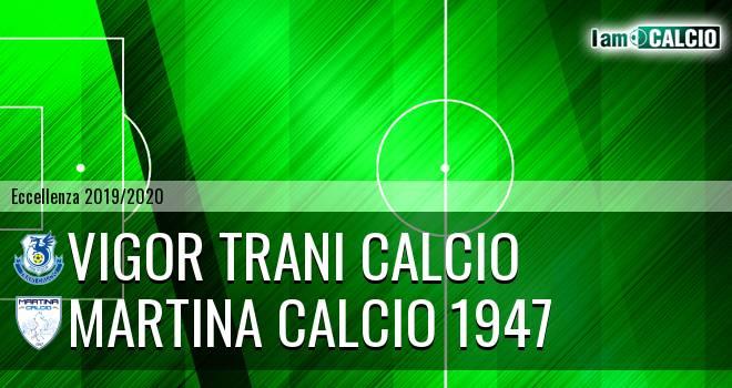 Vigor Trani Calcio - Martina Calcio 1947