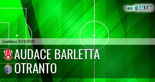 Audace Barletta - Otranto
