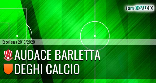 Audace Barletta - Deghi Calcio