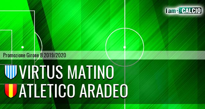 Virtus Matino - Atletico Aradeo