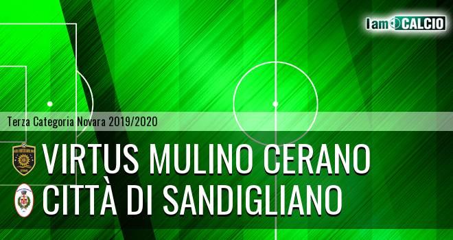 Virtus Mulino Cerano - Città di Sandigliano