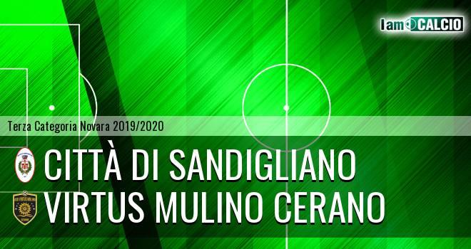 Città di Sandigliano - Virtus Mulino Cerano