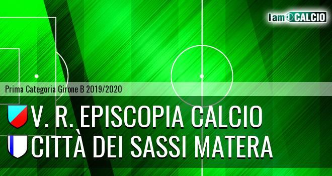 V. R. Episcopia Calcio - Città dei Sassi Matera