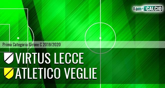 Virtus Lecce - Atletico Veglie