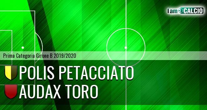 Polis Petacciato - Audax Toro