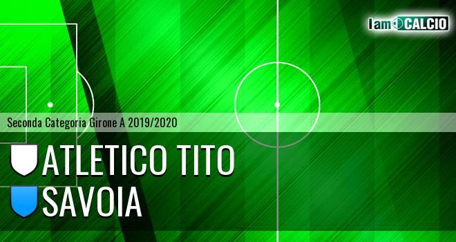 Atletico Tito - Savoia