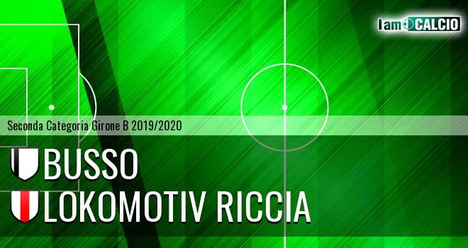Busso - Lokomotiv Riccia