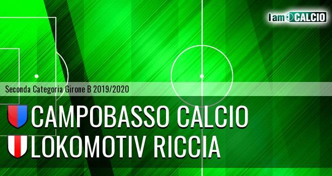Campobasso Calcio - Lokomotiv Riccia