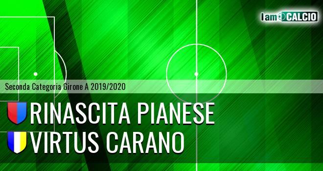 Rinascita Pianese - Virtus Carano