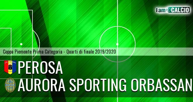 Perosa - Aurora Sporting Orbassano