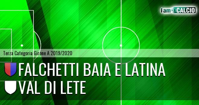 Falchetti Baia e Latina - Val di Lete