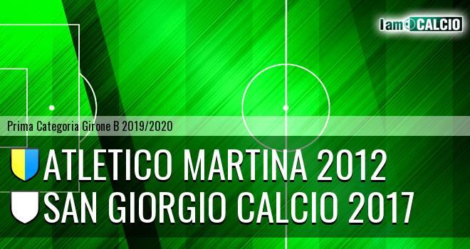 Atletico Martina 2012 - San Giorgio Calcio 2017