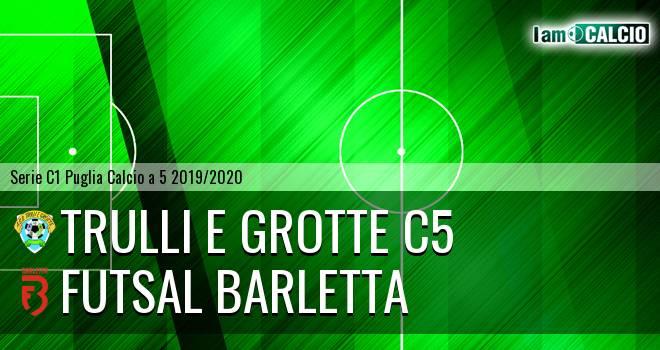 Trulli e Grotte C5 - Futsal Barletta