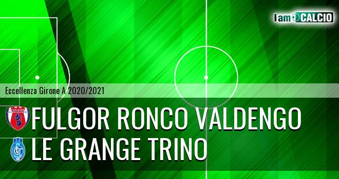 Fulgor Ronco Valdengo - Le Grange Trino