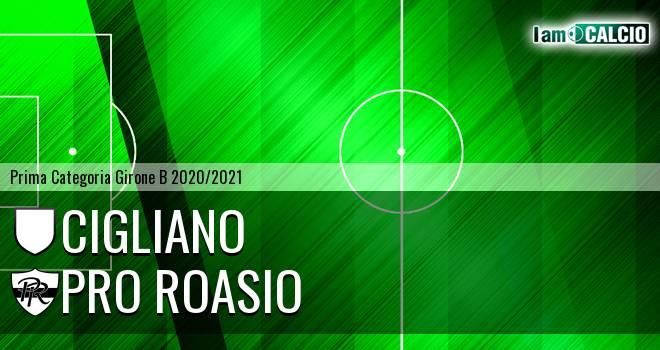 Cigliano - Pro Roasio