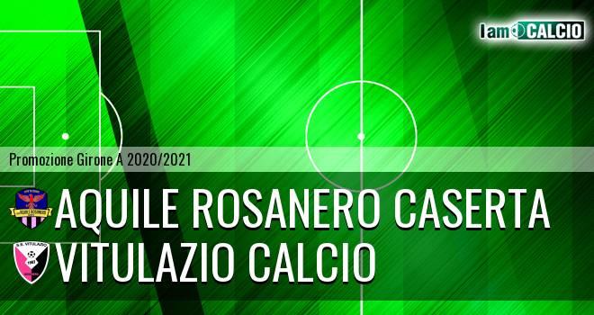 Aquile Rosanero Caserta - Vitulazio Calcio