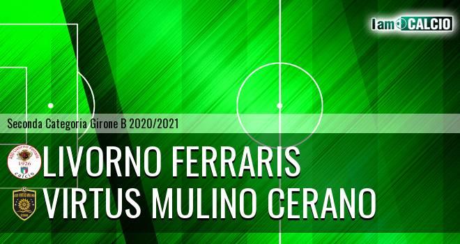 Livorno Ferraris - Virtus Mulino Cerano