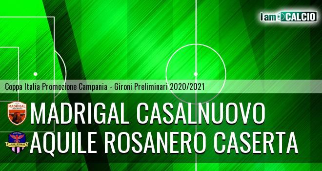 Madrigal Casalnuovo - Aquile Rosanero Caserta