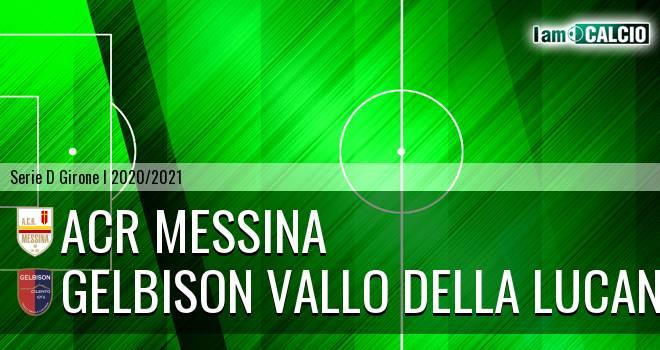 ACR Messina - Gelbison Vallo Della Lucania