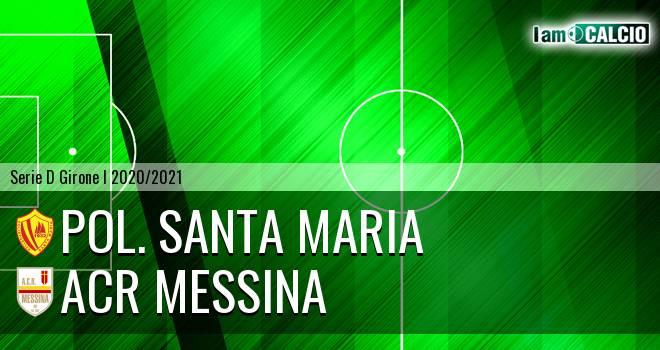 Pol. Santa Maria - ACR Messina