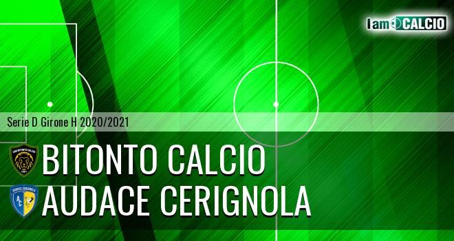 Bitonto Calcio - Audace Cerignola