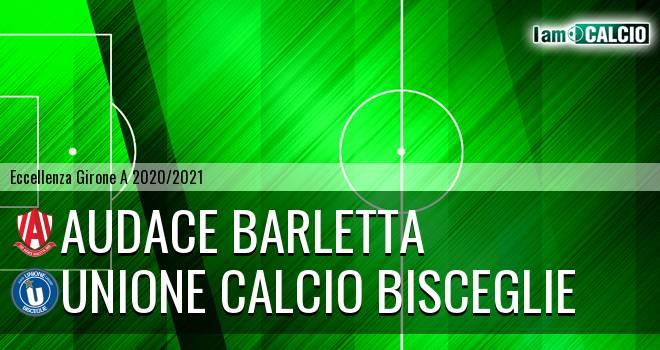 Audace Barletta - Unione Calcio Bisceglie