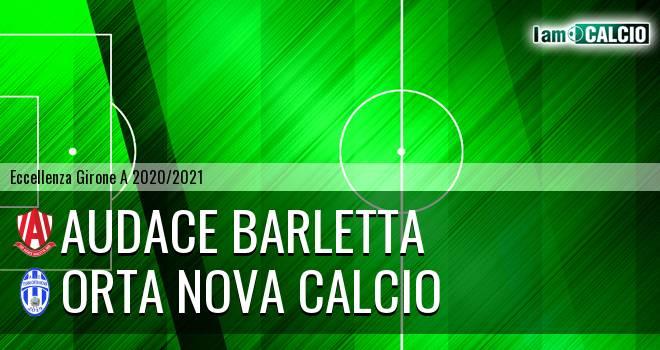 Audace Barletta - Orta Nova Calcio
