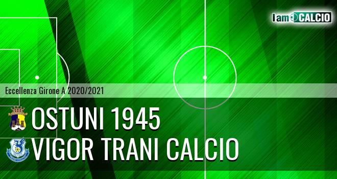 Ostuni 1945 - Vigor Trani Calcio