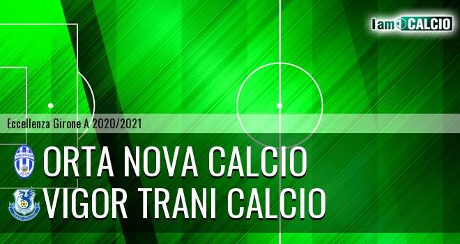 Orta Nova Calcio - Vigor Trani Calcio