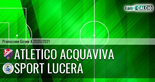 Atletico Acquaviva - Sport Lucera