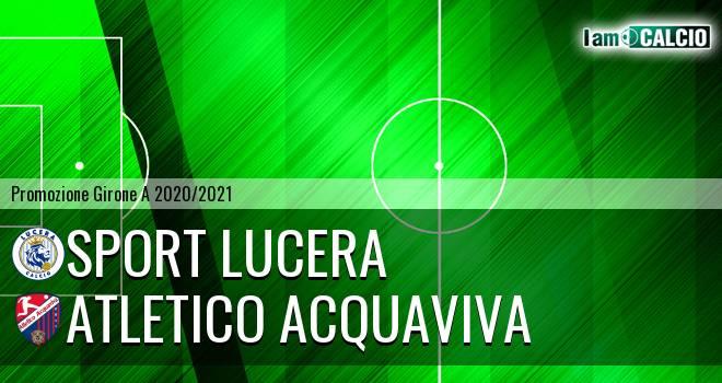 Sport Lucera - Atletico Acquaviva