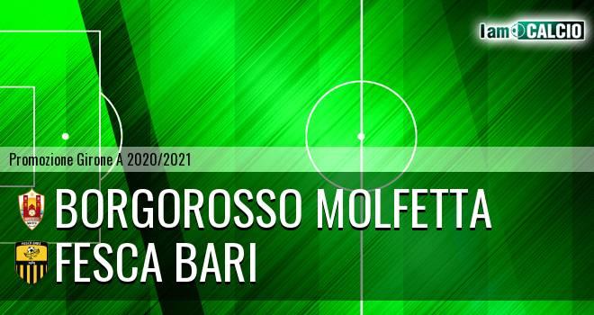 Borgorosso Molfetta - Fesca Bari